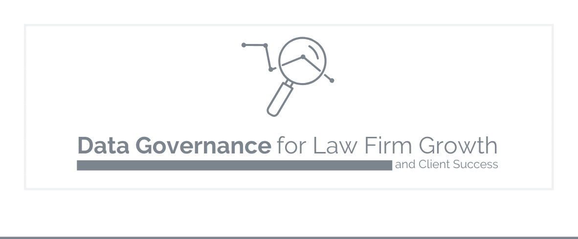 Data Governance for Law Firm Growth
