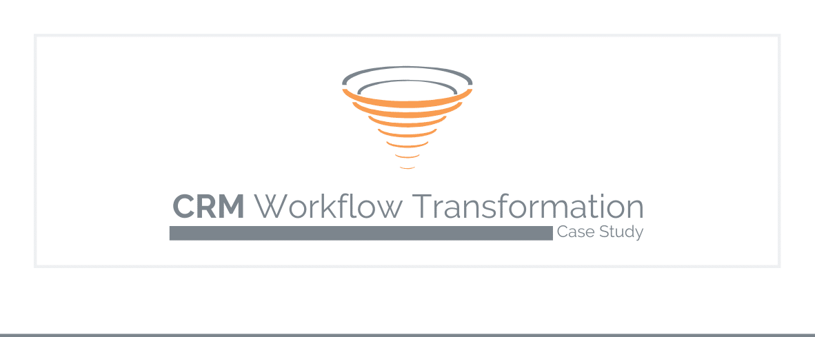 CRM Workflow Transformation Case Study